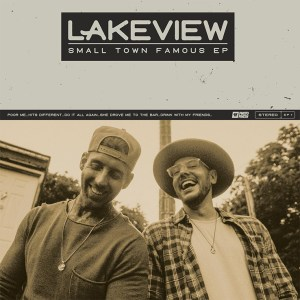 LAKEVIEW's new EP 'Small Town Famous' out now, June 25th