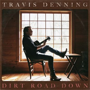 Travis Denning 's new EP, 'Dirt Road Down' is out now, August 6th