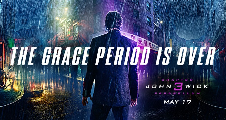 "Movie poster for John Wick Chapter 3 reading ""The Grace Period Is Over"""