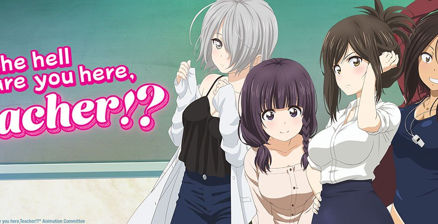 "Key Art banner for season one of ""What the Hell Are You Doing Here, Teacher?"""