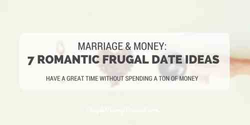 7 ROMANTIC FRUGAL DATE IDEAS