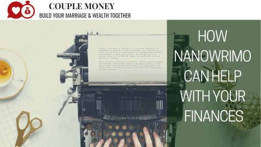 Looking to know our a big money goal this year? Learn how NaNoWriMo helped me to focus and make our finances easier to manage! #NaNoWriMo #money #savings