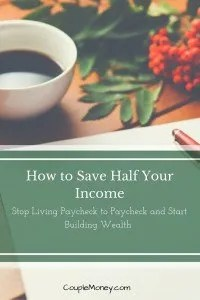 Ready to build wealth? The Stacking Benjamins team shares how you can save half of your income (without living like a pauper)!