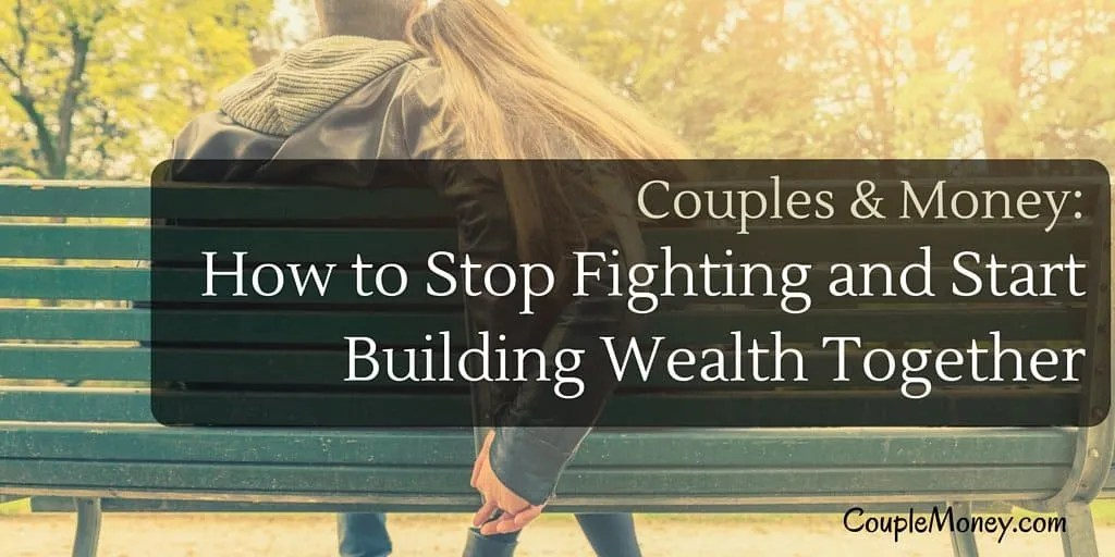Money doesn't have to be a wedge in your marriage. Learn how you two can stop fighting and start building your wealth as a couple.