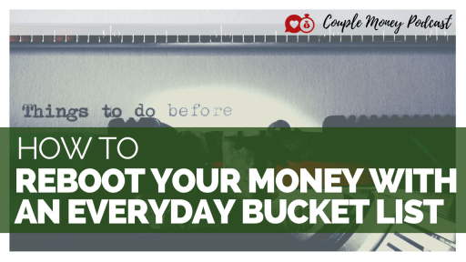 Today we're looking at how you reboot your money by focusing on your bucket list!