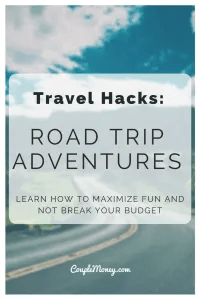 Taking a road trip this summer? Learn how you can maximize fun and keep to your budget with these hacks!