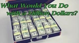 Some fun ideas on spending a million dollars