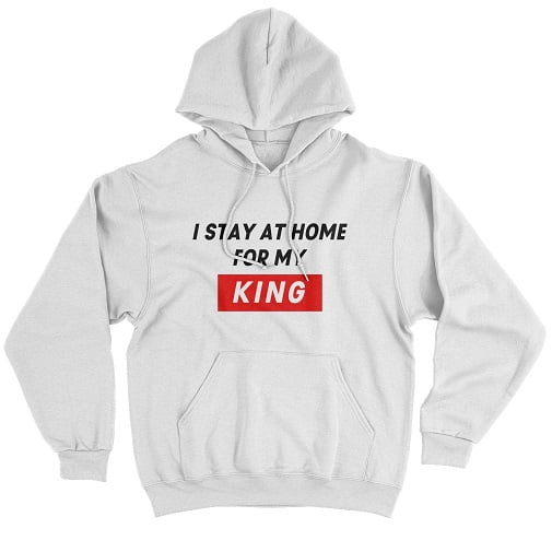 I Stay At Home For My King Hoodie - matching hoodie for couples