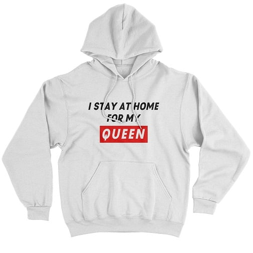 I Stay At Home For My Queen Hoodie - matching hoodie for couples