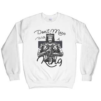 Don't Mess With A February King Sweatshirt