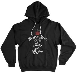 Don't Mess With A July King Hoodie 2
