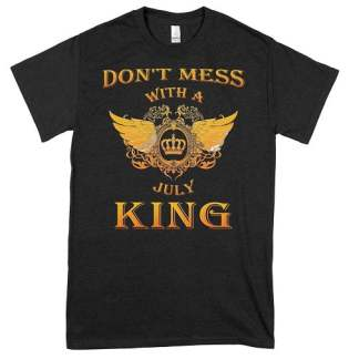 Don't Mess With A July King T-Shirt Wings