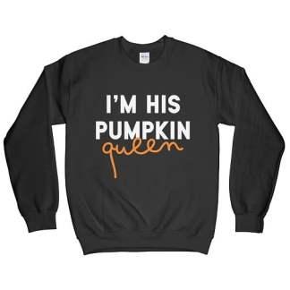 Im His Pumpkin Queen Sweatshirt - Pumpkin Sweatshirt