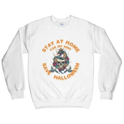 Stay At Home For My King Save Halloween Sweatshirt