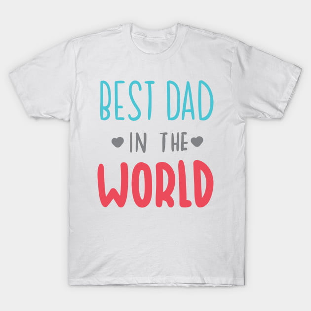 Best Dad In The World Shirts