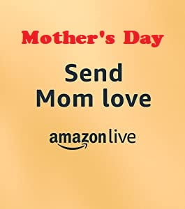 Mother's Day - Send Mom Love - AmazonLive Banner