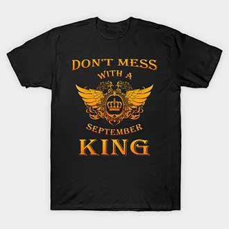 Dont Mess With A September King T-Shirt