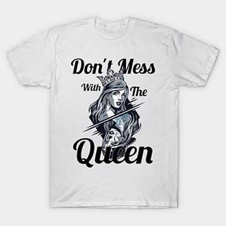 Dont Mess With King and Queen Shirts