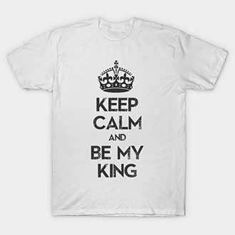 Keep Calm and Be My King Couple Outfits