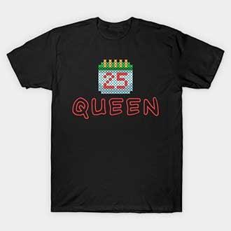 Pixel 25 Christmas Queen T-Shirt