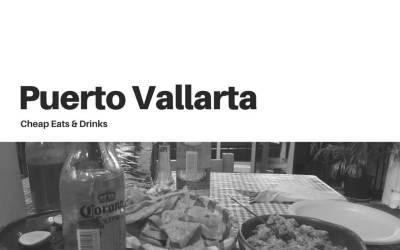 Puerto Vallarta Restaurants – Best cheap eats in town!
