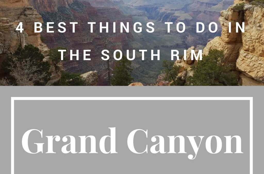 The FOUR Best Things to do in the South Rim of the Grand Canyon