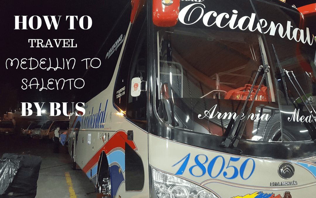 How to travel from Medellin to Salento by Bus