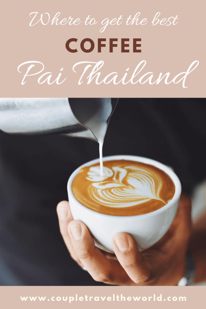 Where to get coffee pai thailand