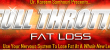 Full Throttle Fat Loss @ $97+ 30 Days VIP Platinum