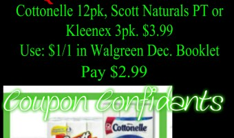 $2.99 for Cottonelle, Klennex or Scott @ Walgreens!
