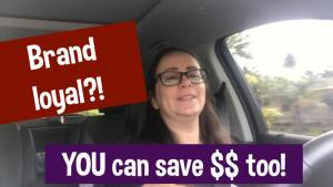 How to save money when you're brand loyal!