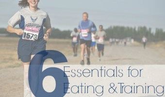 6 Essentials for Eating & Training