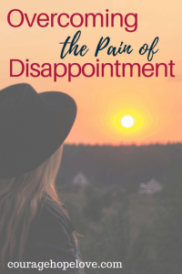 Overcoming the Pain of Disappointment