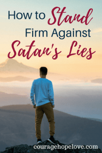 How to Stand Firm Against Satan's Lies