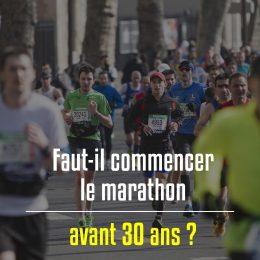 Faut-il commencer le marathon avant 30 ans ?