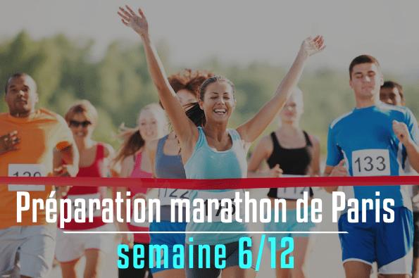 Marathon de Paris : semaine 6