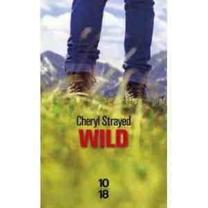 Wild, livre pour vivre sa vie