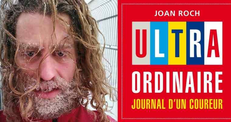 Joan Roch : Ma Vie est un Ultra