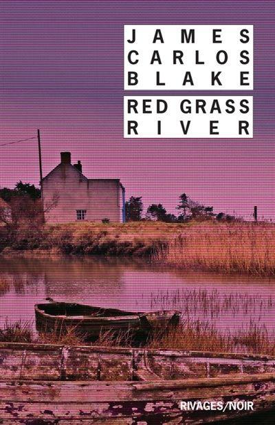 Red Grass River, livre de James Carlos Blake.
