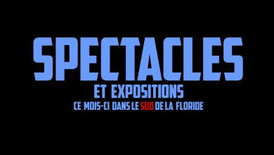 Photo of Les spectacles, fêtes et expositions à Miami (et sud Floride) en Mars 2020