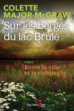 Livre Colette Major McGraw Sur les Berges du Lac Brûlé Tome 2