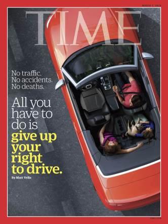 """""""Tout ce que vous avez à faire, c'est d'abandonner votre droit à la conduite"""" : Couverture de Time Magazine du 7 mars 2016."""