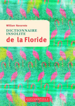 Dictionnaire Insolite de la Floride de William Navarrete