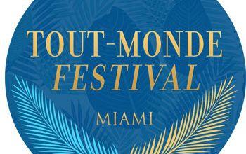 Photo of «Tout-Monde» : un nouveau festival culturel français à Miami