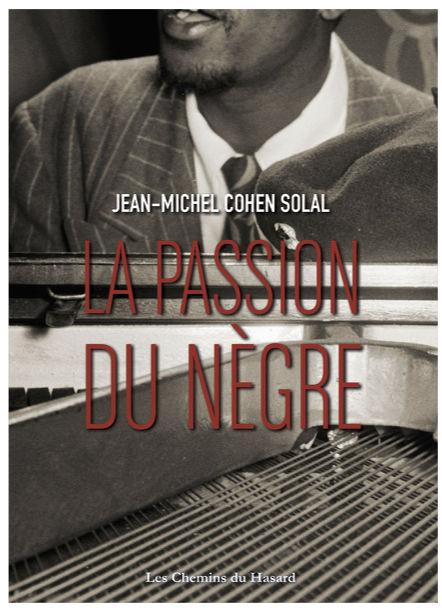 La Passion du Nègre de Jean-Michel Cohen Solal