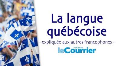 Photo of La langue québécoise expliquée aux autres francophones