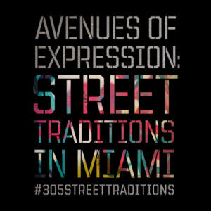 Expo : Street Traditions in Miami