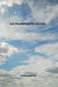 Lorelei Zarifian livre Les Palimpsestes du Ciel