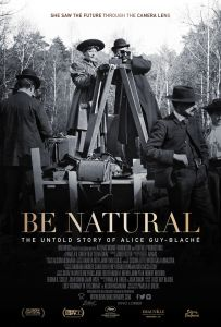 Film Be Natural Be Natural The Untold Story Of Alice Guy-Blaché