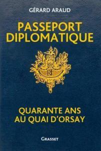 """Gérard Araud publie """"Passeport diplomatique : Quarante ans au Quai d'Orsay"""" (livres)"""